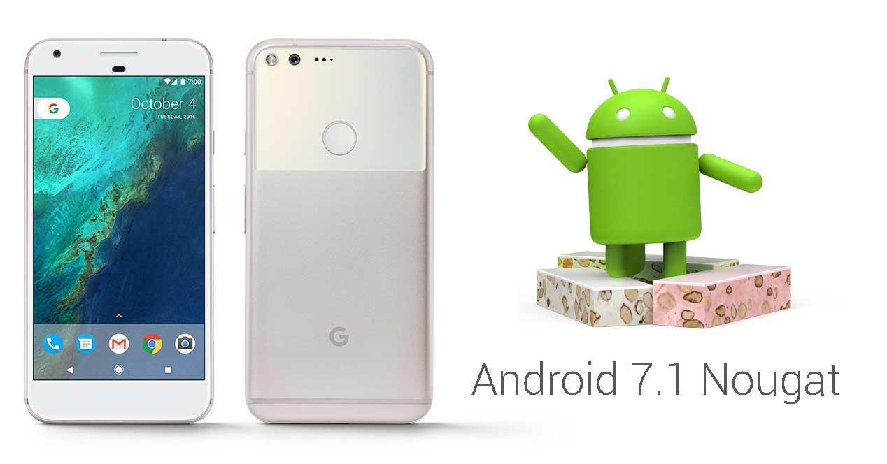 pixel Android 7.1 Nougat.