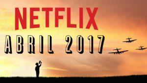 Películas y series que desaparecen de Netflix en abril de 2017