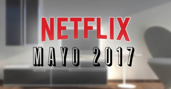 netflix mayo 2017
