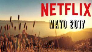 Películas y series que desaparecen de Netflix en mayo de 2017