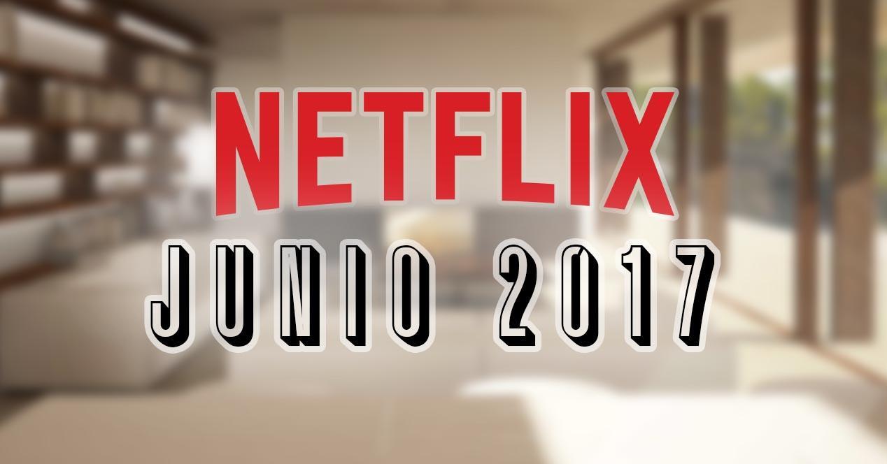 netflix junio 2017