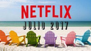 Estrenos Netflix julio 2017: series y películas que llegan a España
