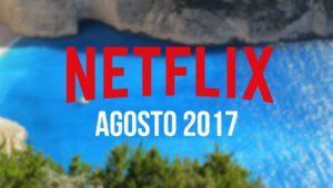 Estrenos Netflix agosto 2017: series y películas que llegan a España