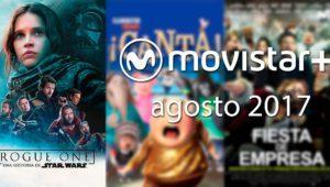 Estrenos Movistar+ agosto 2017: nuevas series y películas (llega Rogue One)