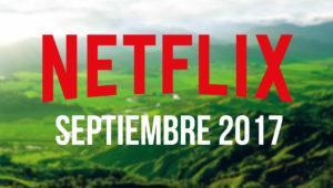 Estrenos Netflix septiembre 2017: series y películas que llegan a España