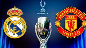 Supercopa de Europa: Cómo ver el Real Madrid – Manchester United en TV, Internet o desde el móvil