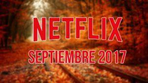 Películas y series que desaparecen de Netflix en septiembre de 2017
