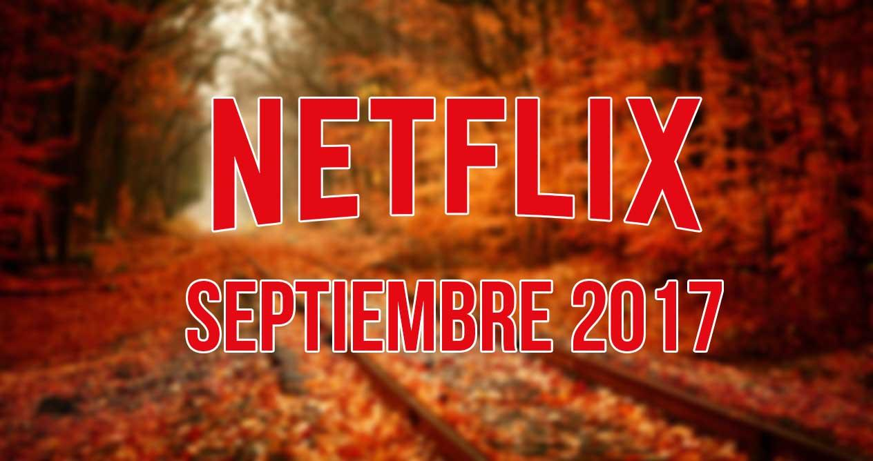 contenido que desaparece de Netflix en septiembre 2017