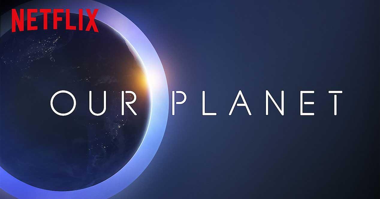 netflix our planet estrenos abril 2019 españa