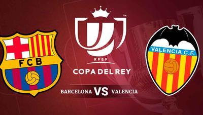 Cómo ver la final de Copa entre FC Barcelona – Valencia en Internet y en directo