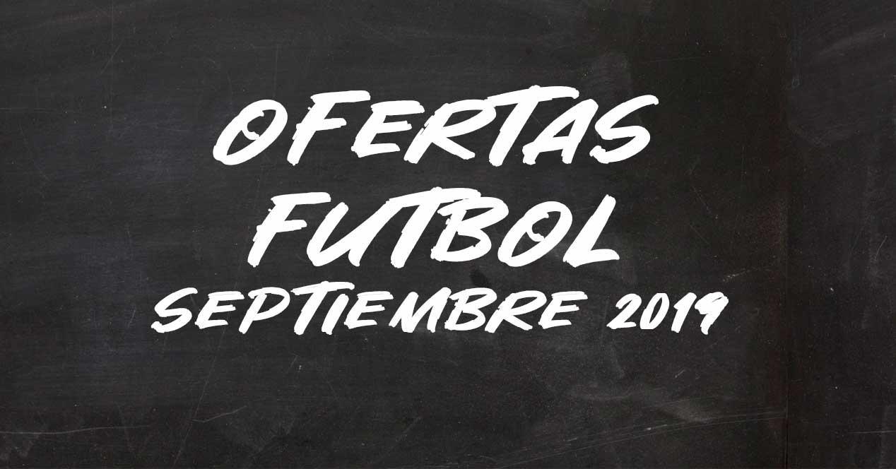 ofertas futbol septiembre 2019