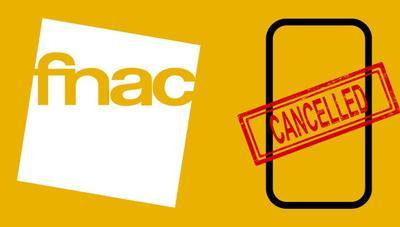 FNAC ha vendido miles de móviles baratos y ahora está cancelando pedidos