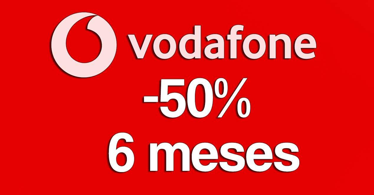 vodafone 50% descuento 6 meses