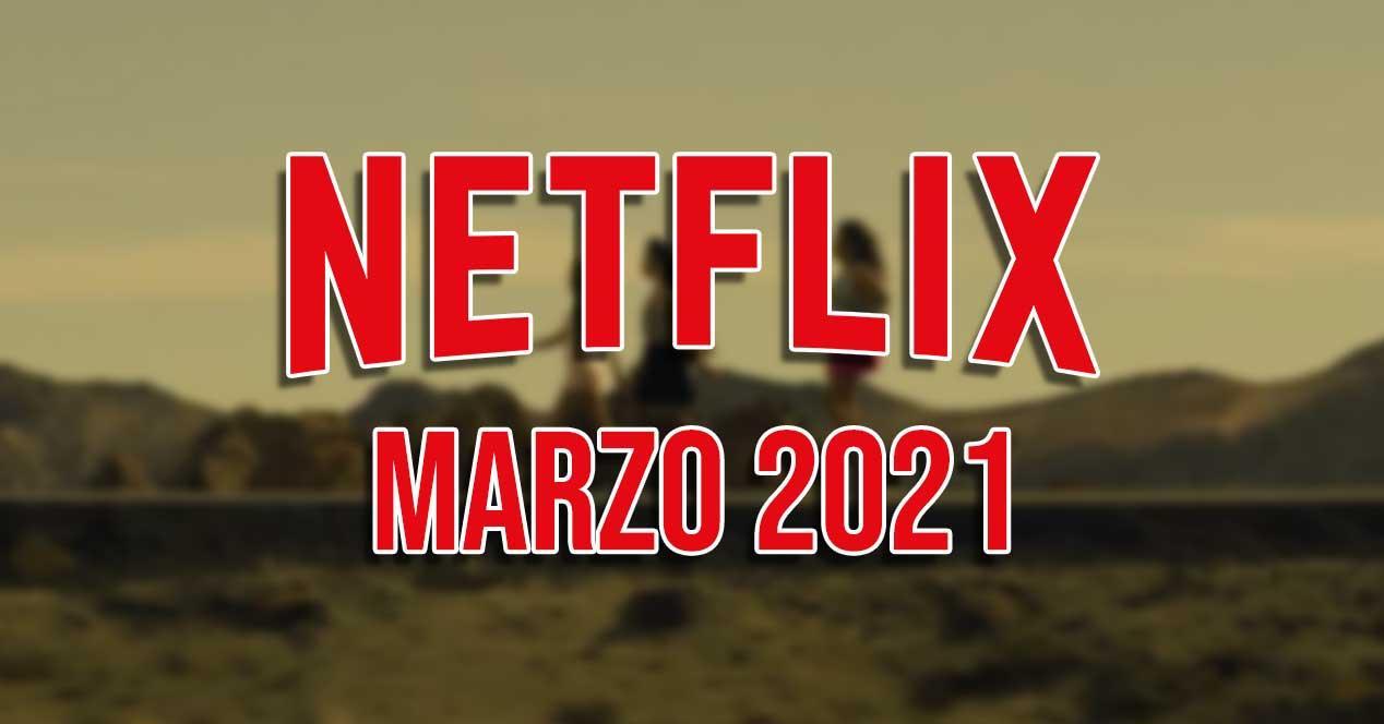 netflix estrenos marzo 2021