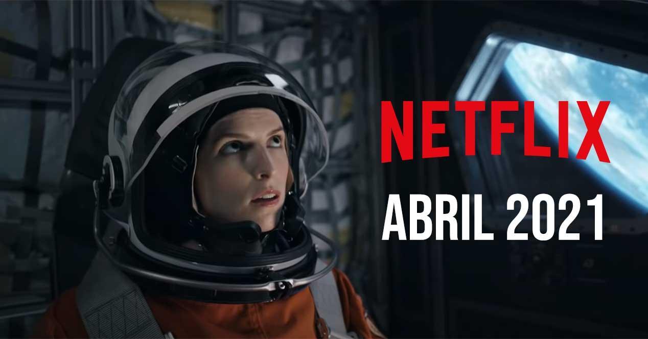 Estrenos Netflix abril 2021: películas, series y documentales en España