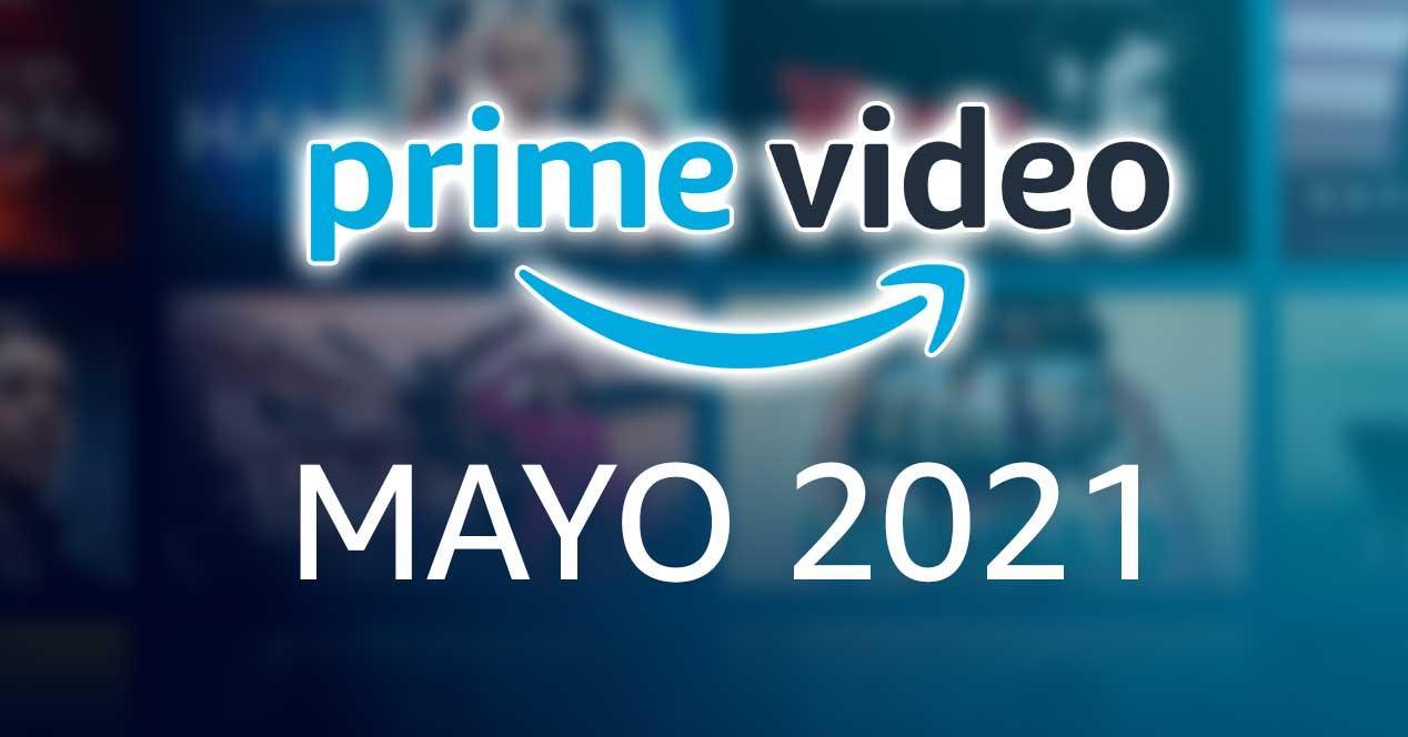estrenos amazon prime video mayo 2021