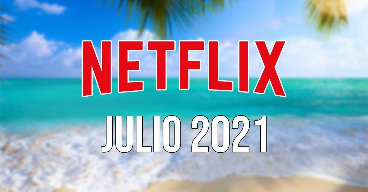netflix estrenos julio 2021